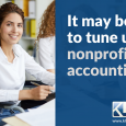 It may be time to tune up your nonprofit accounting.