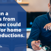 If You Run A Business From Home, You Could Qualify For Home Office Deductions