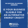 Using Alternative Energy Technologies Offers Tax Benefits for Businesses