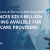 HHS Announces The Availability Of $25.5 Billion in COVID-19 Provider Funding